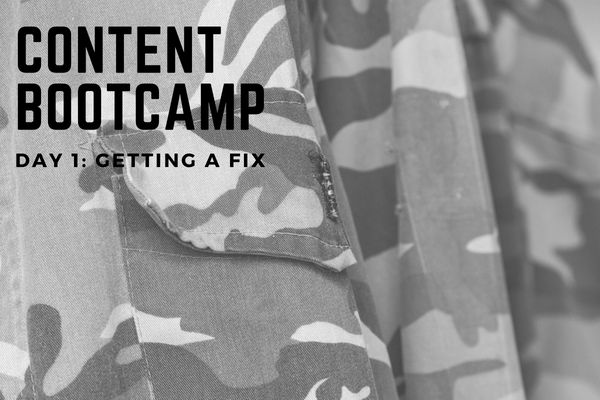 CONTENT BOOTCAMP 1